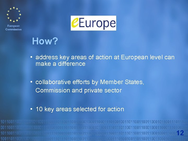How? • address key areas of action at European level can make a difference