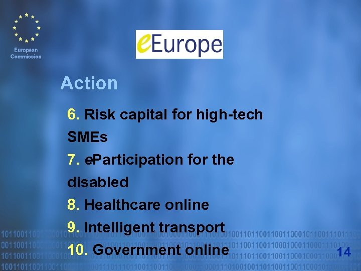 Action 6. Risk capital for high-tech SMEs 7. e. Participation for the disabled 8.