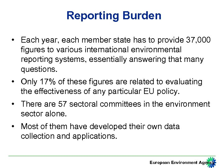Reporting Burden • Each year, each member state has to provide 37, 000 figures
