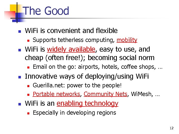 The Good n Wi. Fi is convenient and flexible n n Wi. Fi is