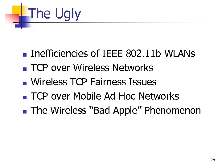 The Ugly n n n Inefficiencies of IEEE 802. 11 b WLANs TCP over