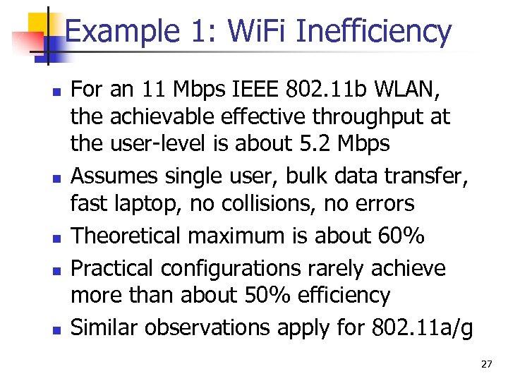 Example 1: Wi. Fi Inefficiency n n n For an 11 Mbps IEEE 802.