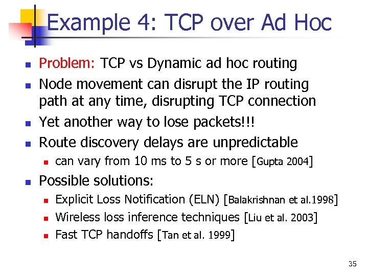 Example 4: TCP over Ad Hoc n n Problem: TCP vs Dynamic ad hoc