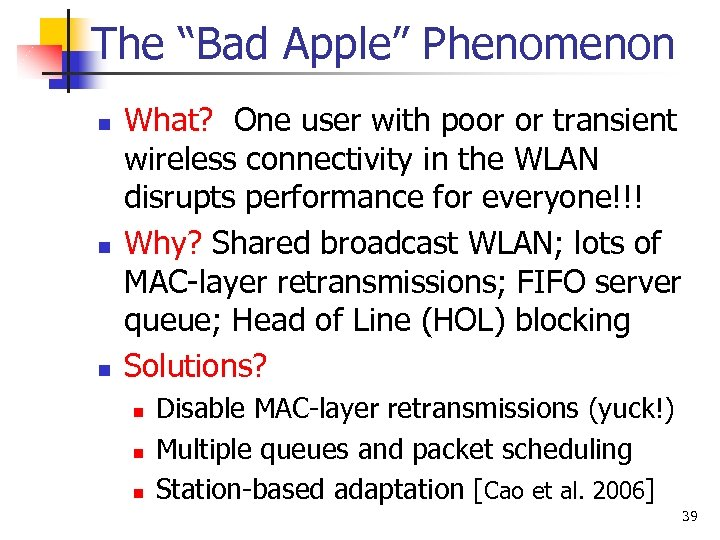 """The """"Bad Apple"""" Phenomenon n What? One user with poor or transient wireless connectivity"""
