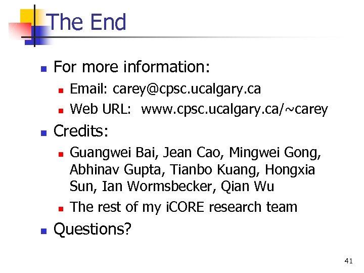 The End n For more information: n n n Credits: n n n Email: