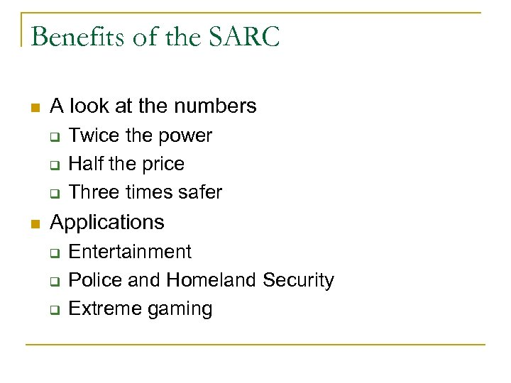 Benefits of the SARC n A look at the numbers q q q n