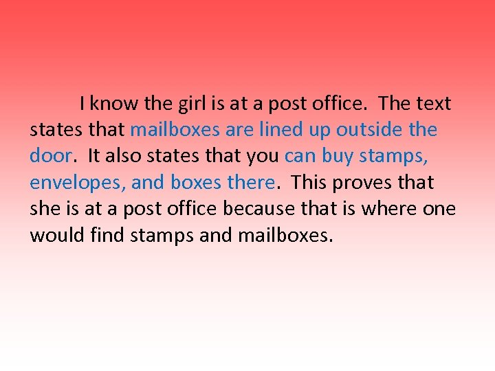 I know the girl is at a post office. The text states that mailboxes