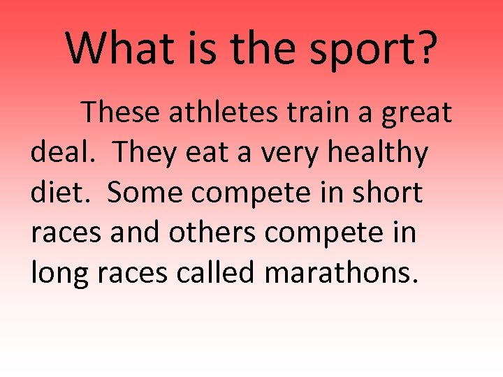 What is the sport? These athletes train a great deal. They eat a very