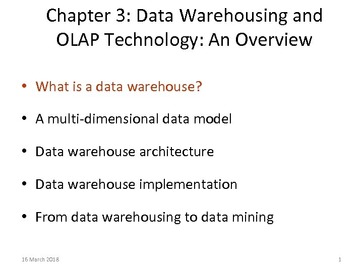 Chapter 3: Data Warehousing and OLAP Technology: An Overview • What is a data