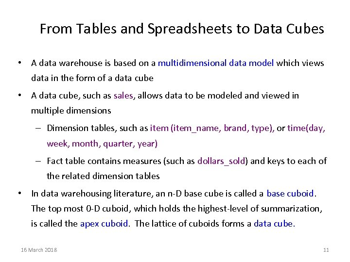 From Tables and Spreadsheets to Data Cubes • A data warehouse is based on