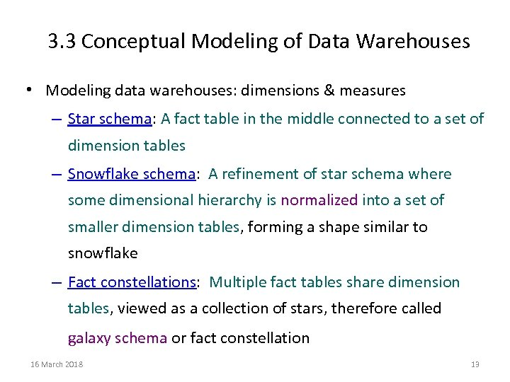 3. 3 Conceptual Modeling of Data Warehouses • Modeling data warehouses: dimensions & measures