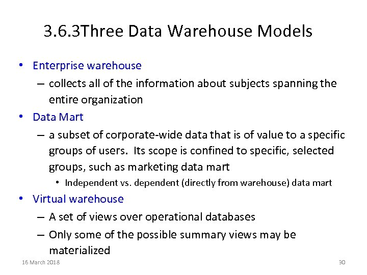 3. 6. 3 Three Data Warehouse Models • Enterprise warehouse – collects all of