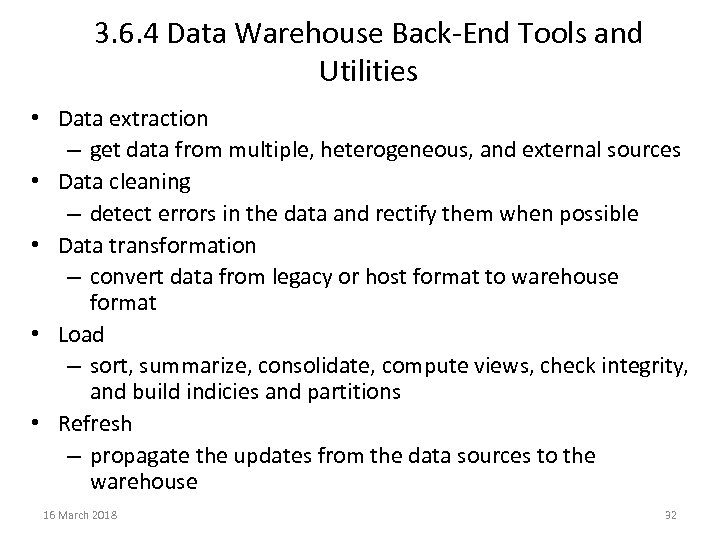 3. 6. 4 Data Warehouse Back-End Tools and Utilities • Data extraction – get