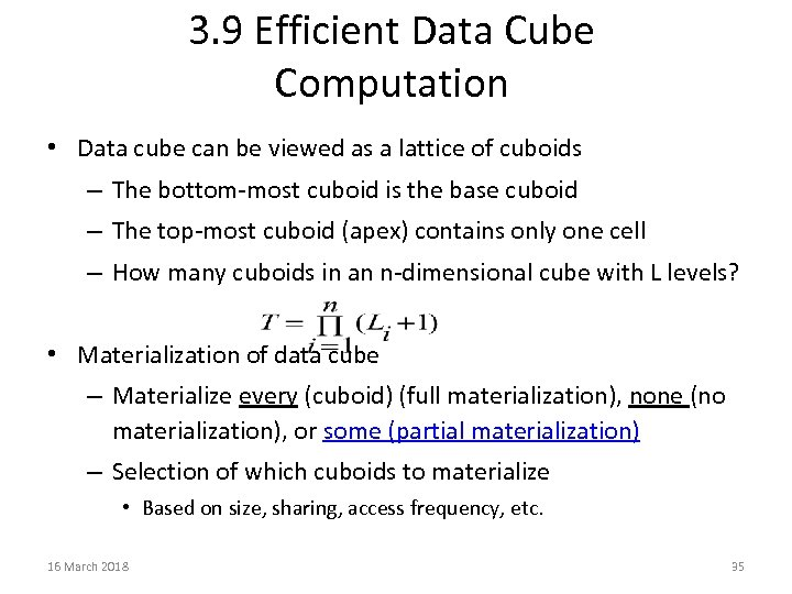3. 9 Efficient Data Cube Computation • Data cube can be viewed as a