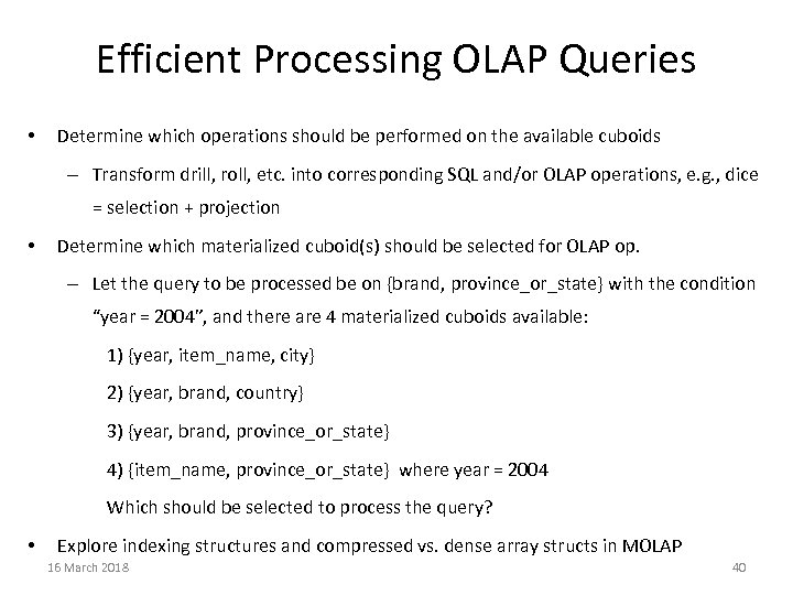 Efficient Processing OLAP Queries • Determine which operations should be performed on the available