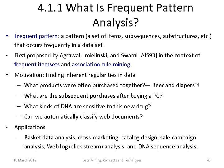 4. 1. 1 What Is Frequent Pattern Analysis? • Frequent pattern: a pattern (a