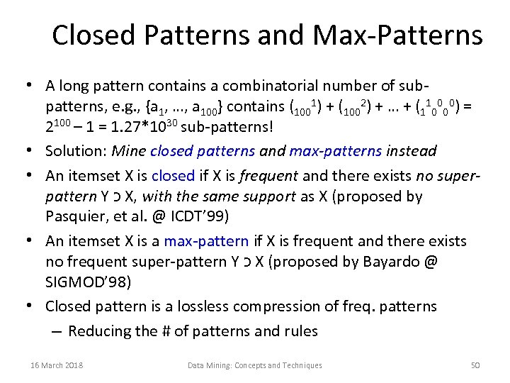Closed Patterns and Max-Patterns • A long pattern contains a combinatorial number of subpatterns,