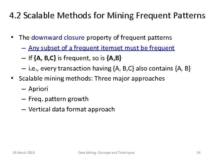 4. 2 Scalable Methods for Mining Frequent Patterns • The downward closure property of