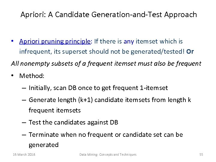 Apriori: A Candidate Generation-and-Test Approach • Apriori pruning principle: If there is any itemset