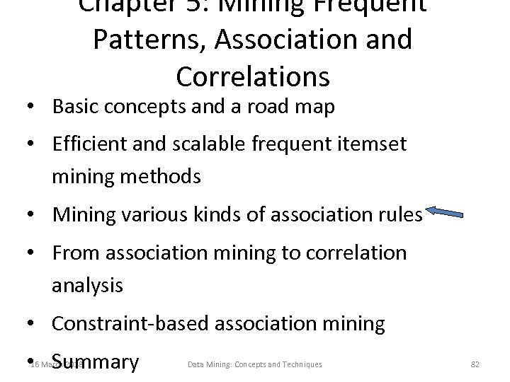 Chapter 5: Mining Frequent Patterns, Association and Correlations • Basic concepts and a road