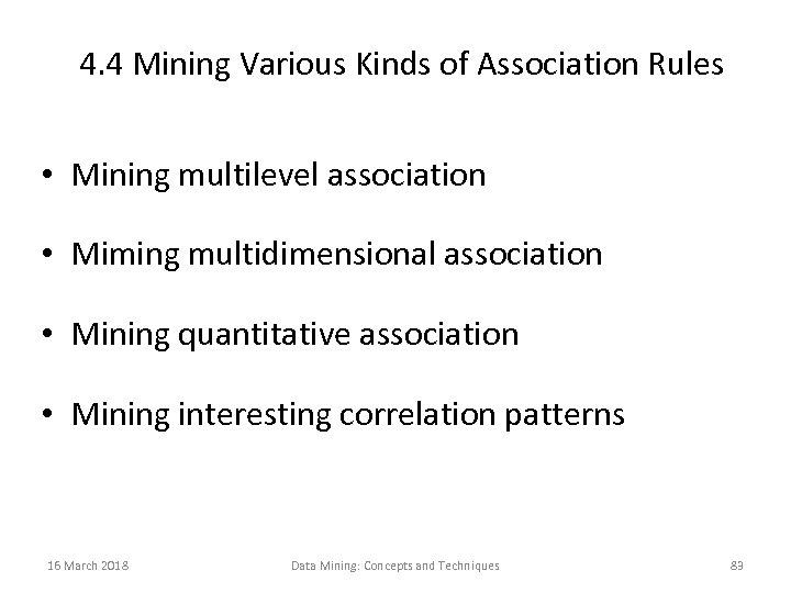 4. 4 Mining Various Kinds of Association Rules • Mining multilevel association • Miming