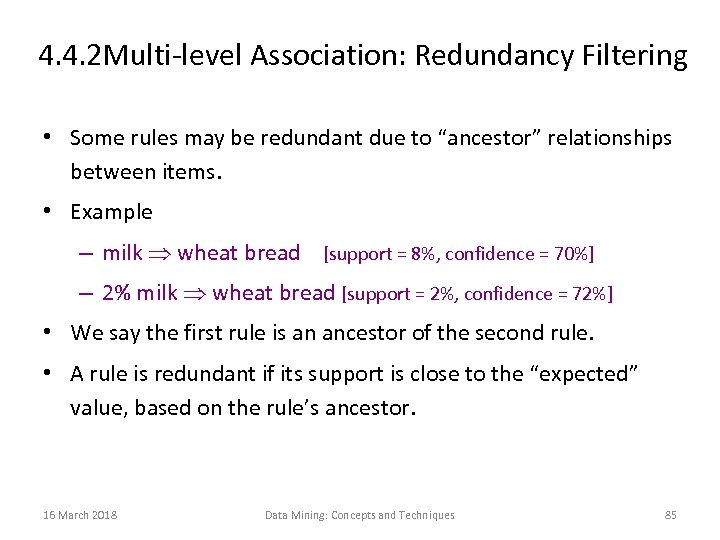 4. 4. 2 Multi-level Association: Redundancy Filtering • Some rules may be redundant due