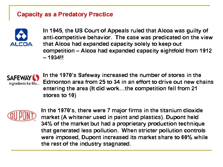 Capacity as a Predatory Practice In 1945, the US Court of Appeals ruled that