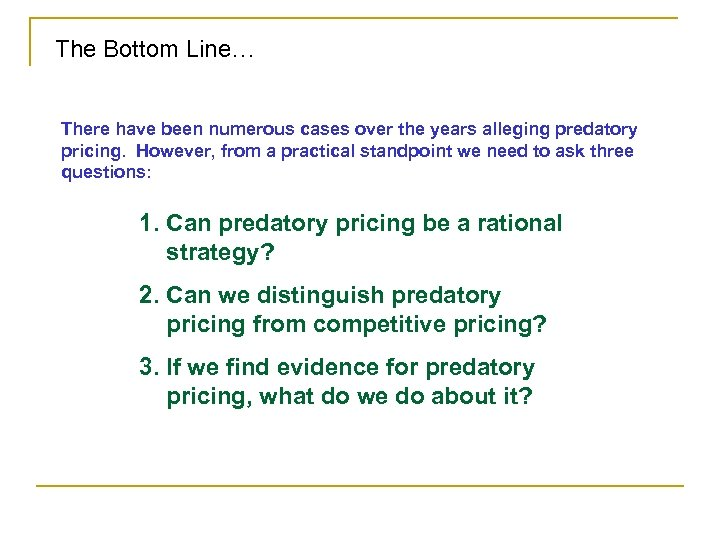 The Bottom Line… There have been numerous cases over the years alleging predatory pricing.