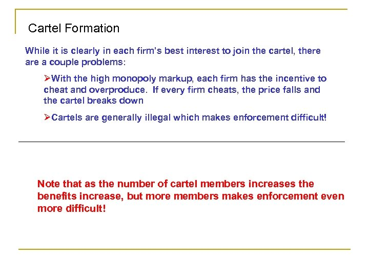 Cartel Formation While it is clearly in each firm's best interest to join the