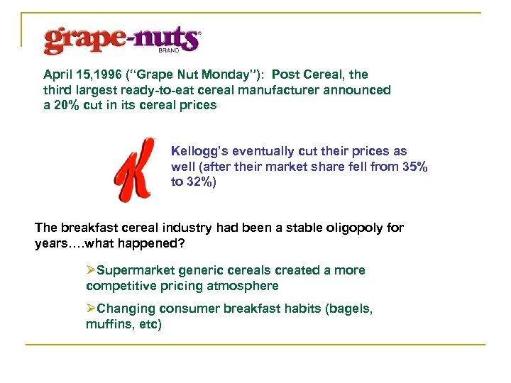 """April 15, 1996 (""""Grape Nut Monday""""): Post Cereal, the third largest ready-to-eat cereal manufacturer"""