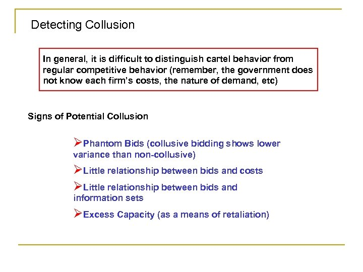 Detecting Collusion In general, it is difficult to distinguish cartel behavior from regular competitive
