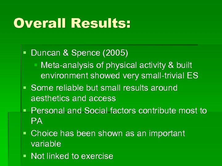 Overall Results: § Duncan & Spence (2005) § Meta-analysis of physical activity & built
