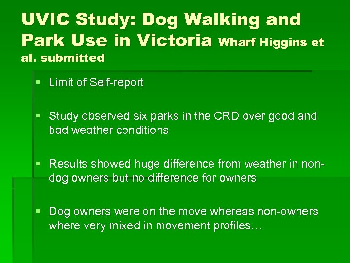 UVIC Study: Dog Walking and Park Use in Victoria Wharf Higgins et al. submitted