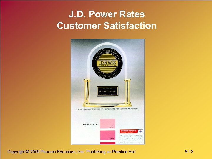 J. D. Power Rates Customer Satisfaction Copyright © 2009 Pearson Education, Inc. Publishing as