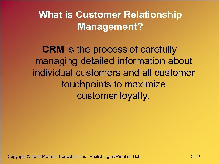 What is Customer Relationship Management? CRM is the process of carefully managing detailed information