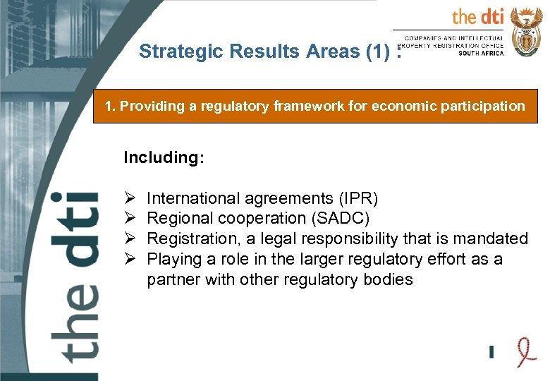 Strategic Results Areas (1) : 1. Providing a regulatory framework for economic participation Including: