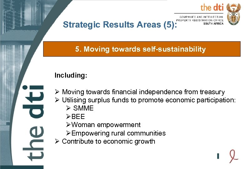 Strategic Results Areas (5): 5. Moving towards self-sustainability Including: Ø Moving towards financial independence
