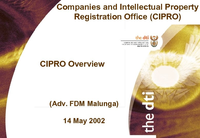 Companies and Intellectual Property Registration Office (CIPRO) CIPRO Overview (Adv. FDM Malunga) 14 May