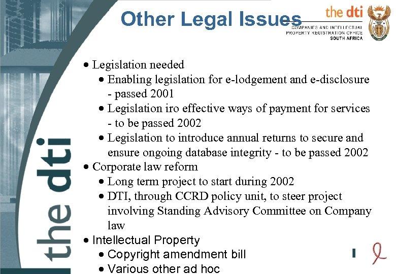 Other Legal Issues · Legislation needed · Enabling legislation for e-lodgement and e-disclosure -