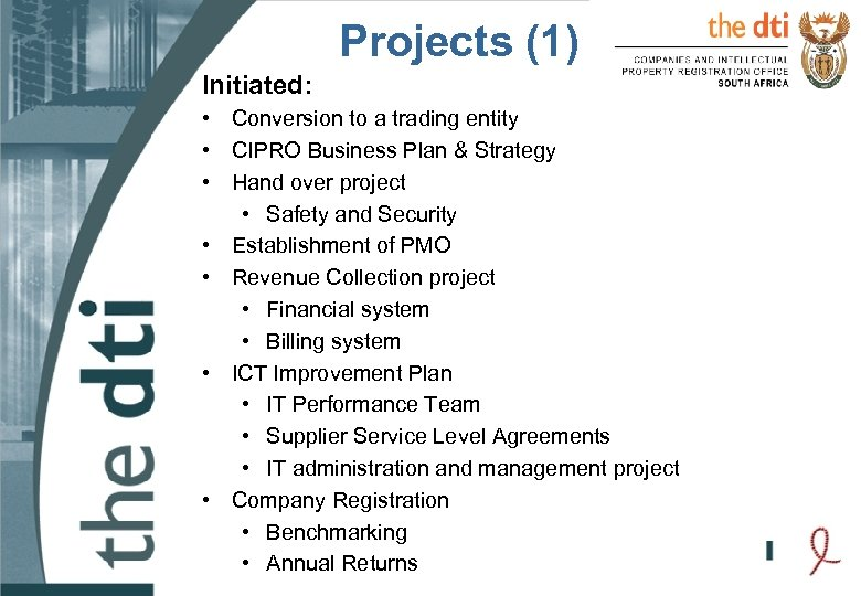 Projects (1) Initiated: • Conversion to a trading entity • CIPRO Business Plan &