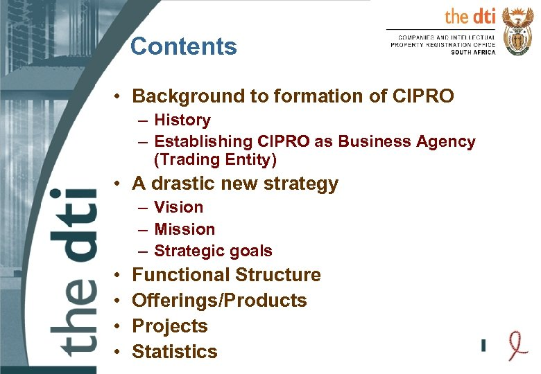 Contents • Background to formation of CIPRO – History – Establishing CIPRO as Business