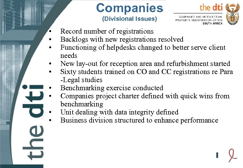 Companies (Divisional Issues) • • • Record number of registrations Backlogs with new registrations