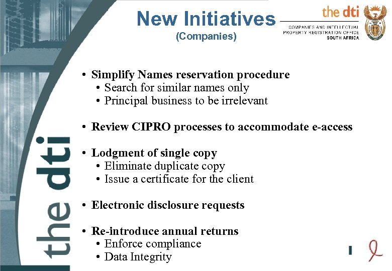 New Initiatives (Companies) • Simplify Names reservation procedure • Search for similar names only