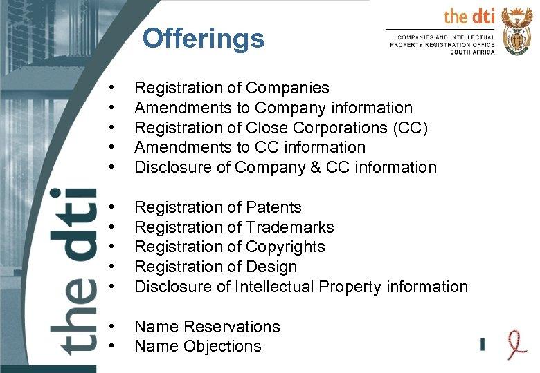 Offerings • • • Registration of Companies Amendments to Company information Registration of Close