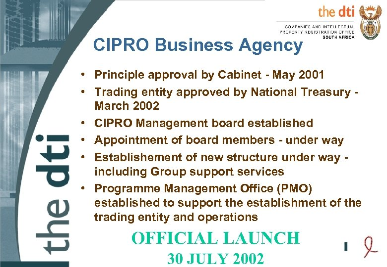 CIPRO Business Agency • Principle approval by Cabinet - May 2001 • Trading entity