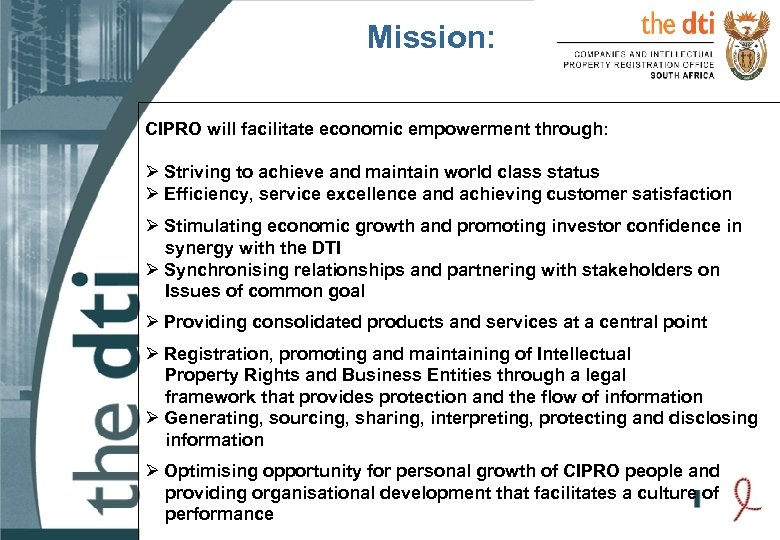 Mission: CIPRO will facilitate economic empowerment through: Ø Striving to achieve and maintain world