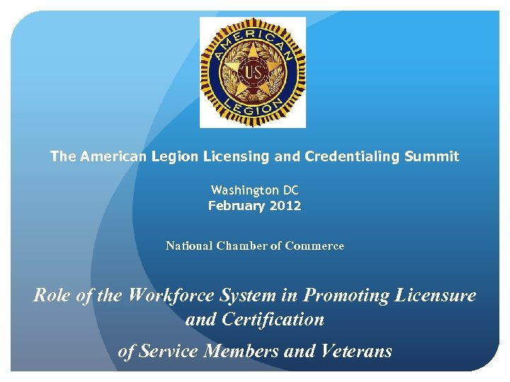 The American Legion Licensing and Credentialing Summit Washington DC February 2012 National Chamber of
