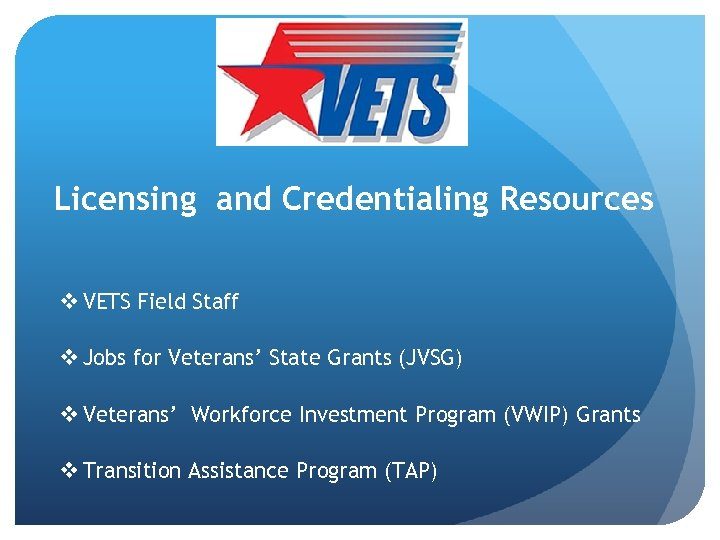 Licensing and Credentialing Resources v VETS Field Staff v Jobs for Veterans' State Grants