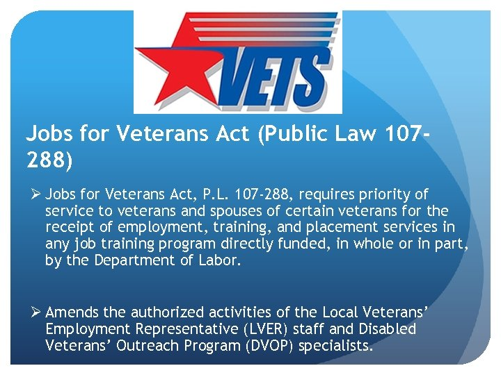 Jobs for Veterans Act (Public Law 107288) Ø Jobs for Veterans Act, P. L.