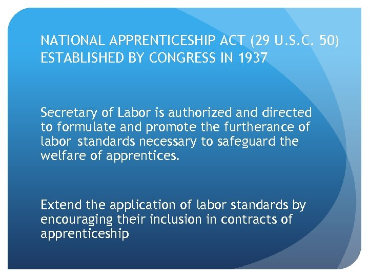 NATIONAL APPRENTICESHIP ACT (29 U. S. C. 50) ESTABLISHED BY CONGRESS IN 1937 Secretary